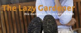 Remo Vetter - The Lazy Gardener - Wie man sein Glück im Garten findet!