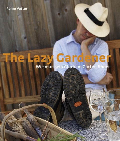 Remo Vetter – the lazy gardener