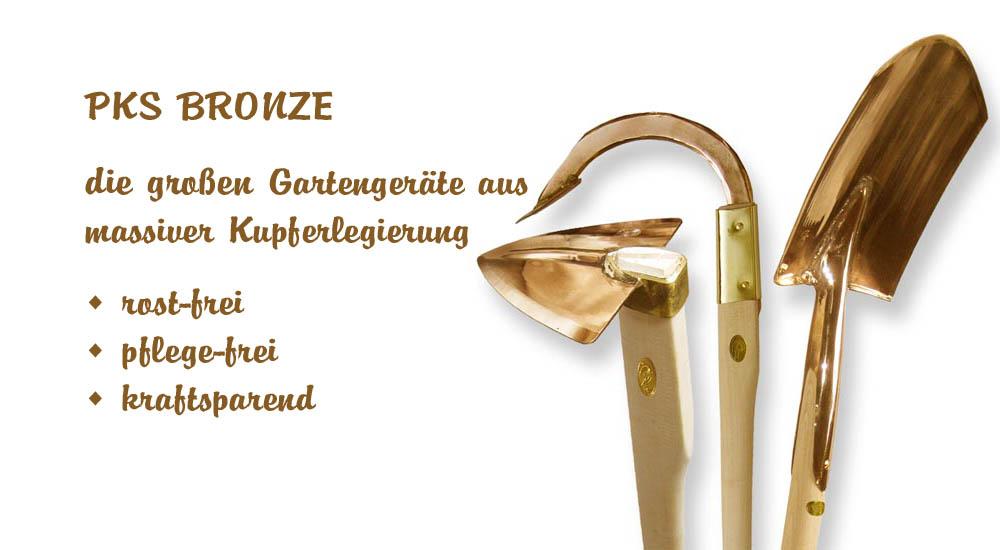 PSK-Bronze - die großen Gartengeräte aus Kupferlegierung